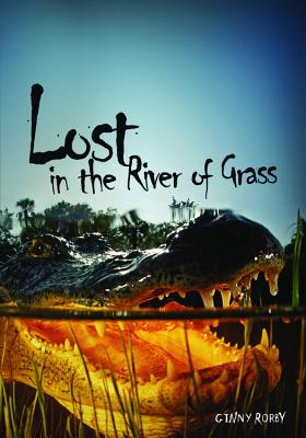 Lost in the River of Grass By Rorby, Ginny